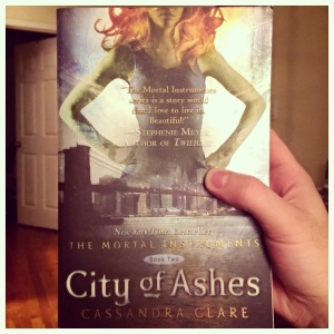 A book at the bottom of your to-read list: City of Ashes, by Cassandra Clare